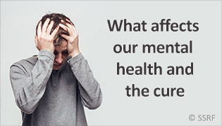 What affects our mental health and the cure