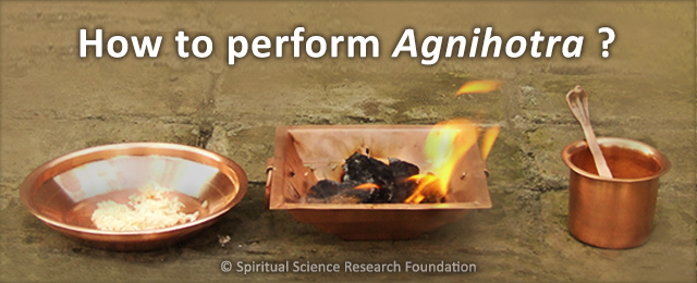 How to perform Agnihotra