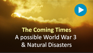 The Coming Times - A possible World War 3 & Natural Disasters