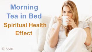 Morning Tea in Bed - Spiritual Health Effect