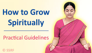 How to Grow Spiritually - Practical Guidelines