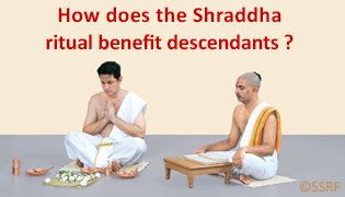 How does the Shraddha ritual benefit descendants ?