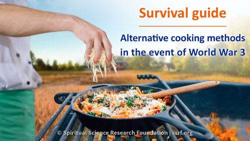 Alternative cooking methods in the event of World War 3
