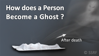 What are Ghosts and How does a Person Become One?