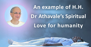An example of H.H. Dr Athavale's Spiritual Love for humanity