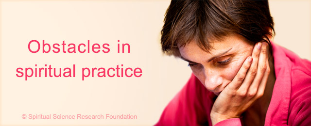 Obstacles in spiritual practice