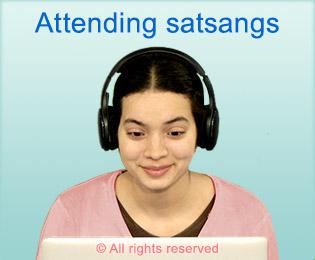 Attending satsangs