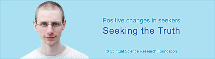 Positive changes in seekers - Seeking the truth