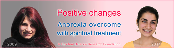 Positive changes in a seeker – Anorexia overcome with spiritual treatment