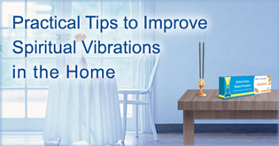 how to improve spiritual vibrations in the home