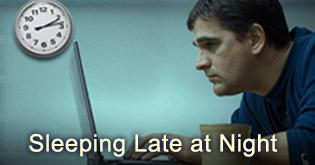 Sleeping late at night