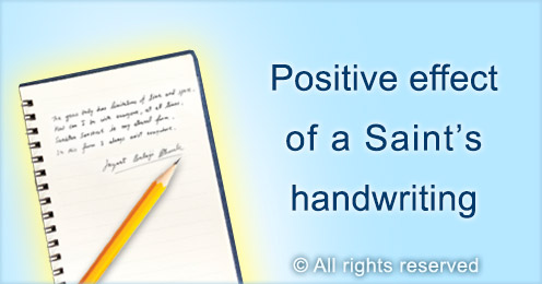 Positive effect of a Saint's handwriting