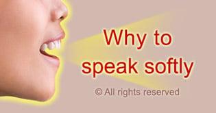 Why to speak softly