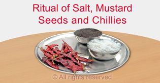 remove evil through ritual of salt, mustard seeds and chillies