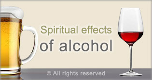 Spiritual effects of alcohol