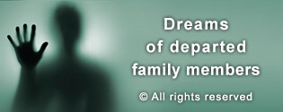 What is the reason behind recurrent dreams of departed family members?