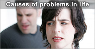 Causes of problems in life