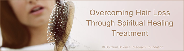 Overcoming hair loss through spiritual healing treatment