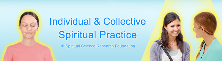 What is individual spiritual practice and collective spiritual practice?