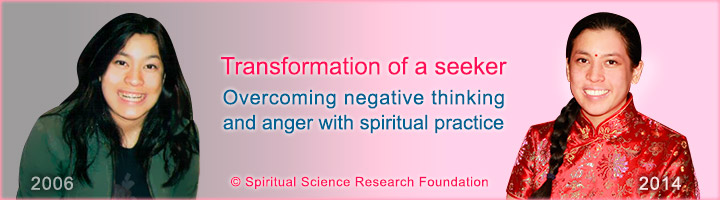 Transformation of a seeker – Overcoming negative thinking and anger with spiritual practice