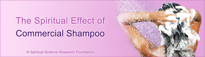 The spiritual effect of commercial shampoo