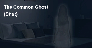 common ghost or bhoot